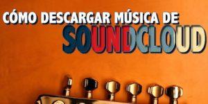 Cómo descargar música de Soundcloud paso a paso