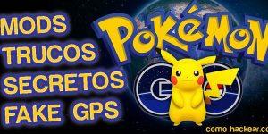 ¿Como hackear Pokemon Go? Trucos empleados Android y iPhone