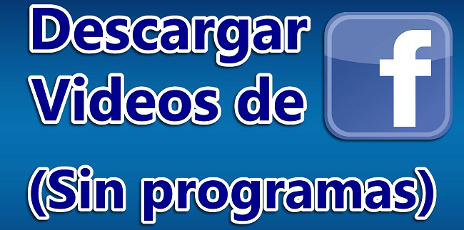 descarga videos facebook