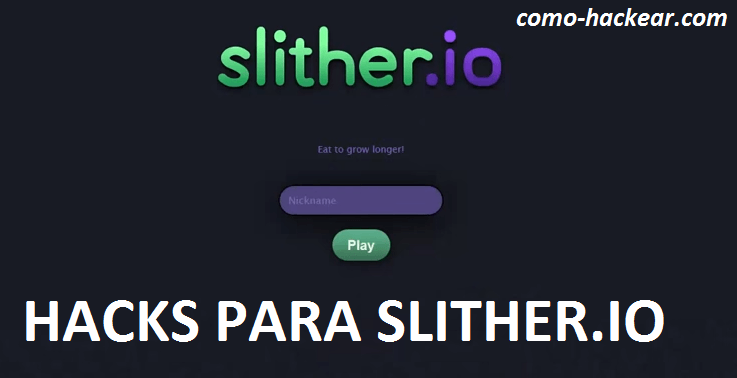 hack slither io hackear trucos mods 2016