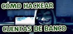 Cómo hackear una cuenta bancaria – Paso a paso [2016]