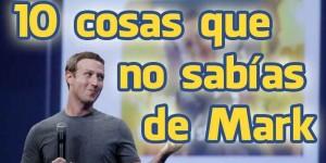 10 cosas que no sabías de Mark Zuckerberg, creador de Facebook