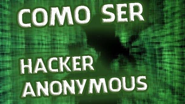 ser un hacker anonymous