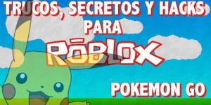 Trucos y secretos para Roblox – Pokemon Go