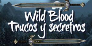 Wild Blood – Trucos y secretos del juego Android